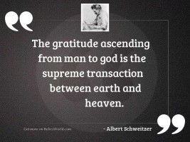 The gratitude ascending from man