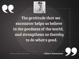 The gratitude that we encounter