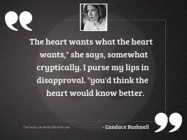 The heart wants what the