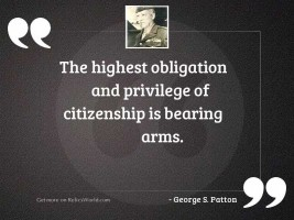 The highest obligation and privilege