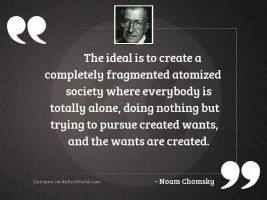 The ideal is to create