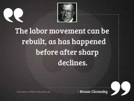 The labor movement can be