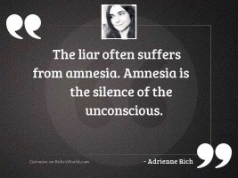 The liar often suffers from