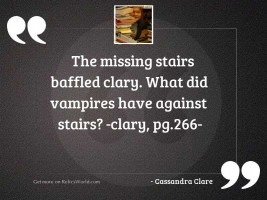 The missing stairs baffled Clary