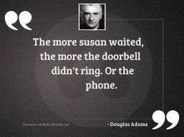 The more Susan waited the