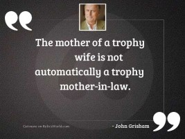 The mother of a trophy
