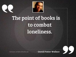 The point of books is