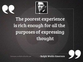The poorest experience is rich