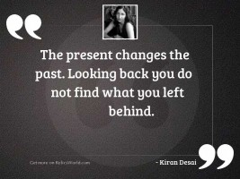 The present changes the past.