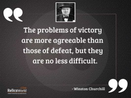 The problems of victory are