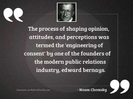 The process of shaping opinion,