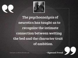 The psychoanalysis of neurotics has