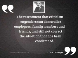 The resentment that criticism engenders
