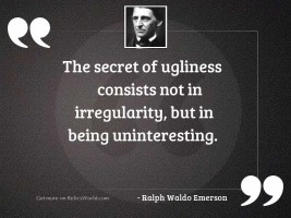 The secret of ugliness consists