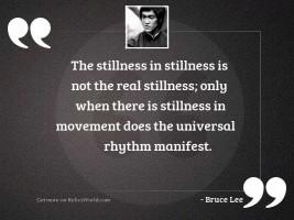 The stillness in stillness is