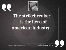 The strikebreaker is the hero