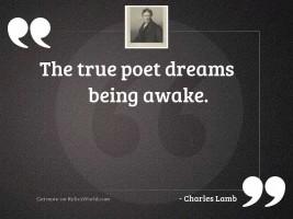 The true poet dreams being