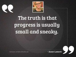 The truth is that progress