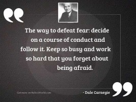 The way to defeat fear: