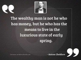 The wealthy man is not
