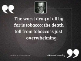 The worst drug of all