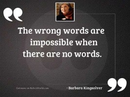 The wrong words are impossible