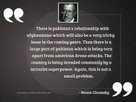 There is Pakistan's relationship