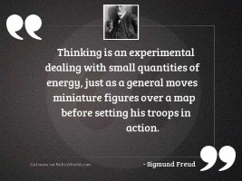 Thinking is an experimental dealing