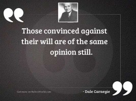 Those convinced against their will