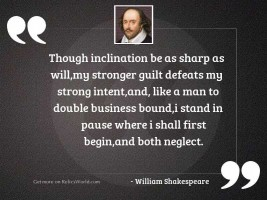 Though inclination be as sharp
