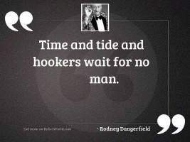 Time and tide and hookers