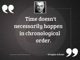 Time doesnt necessarily happen in