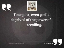 Time past, even God is