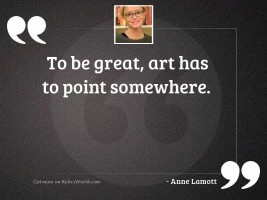 To be great, art has
