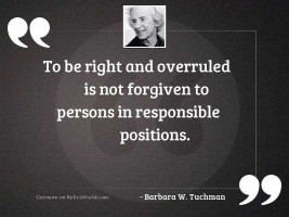 To be right and overruled