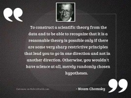 To construct a scientific theory
