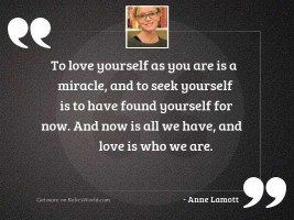 To love yourself as you