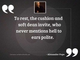 To rest, the cushion and