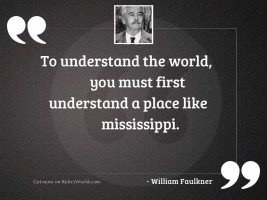 To understand the world, you