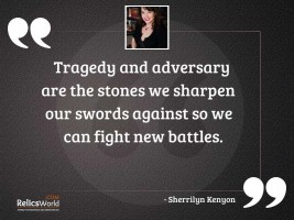 Tragedy and adversary are the