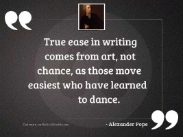 True ease in writing comes