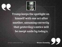 Trump keeps the spotlight on