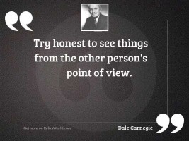 Try honest to see things