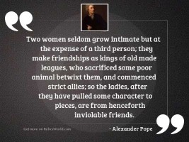 Two women seldom grow intimate