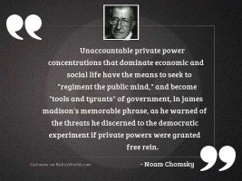 Unaccountable private power concentrations that