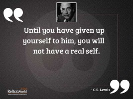 Until you have given up