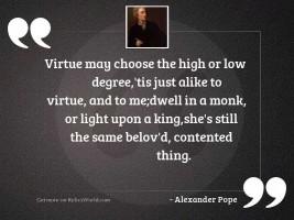 Virtue may choose the high