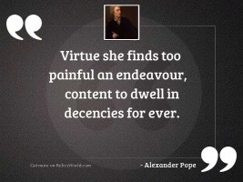 Virtue she finds too painful