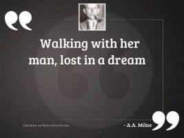 Walking with her man, Lost
