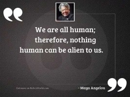 We are all human; therefore,